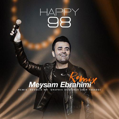 دانلود ریمیکس میثم ابراهیمی happy 98
