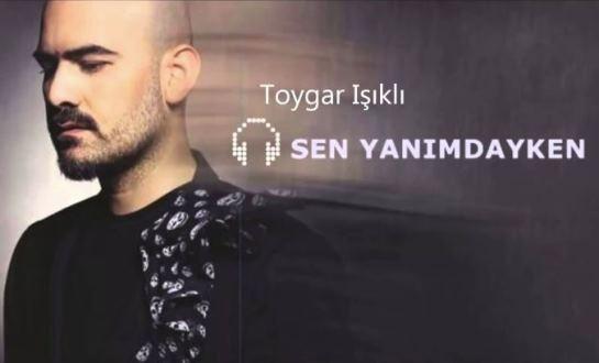 دانلود آهنگ Sen Yanimdayken از Toygar Isikli
