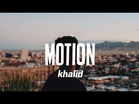 دانلود آهنگ Motion از Khalid