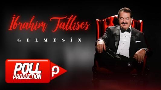 دانلود آهنگ Ibrahim Tatlises به نام Gelmesin